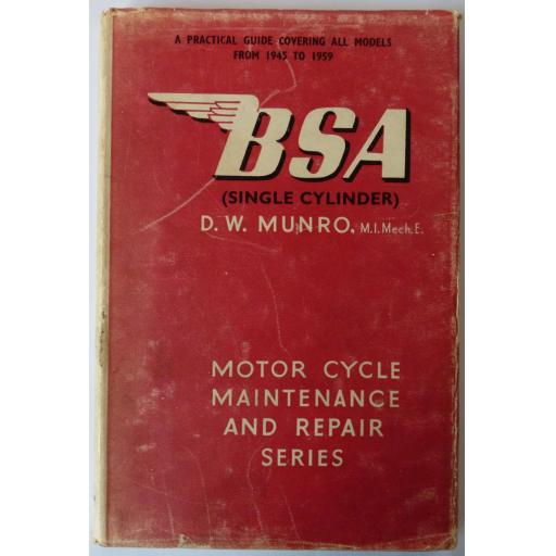 BSA Single Cylinder by D W Munro Motor Cycle Maintenance & Repair Series