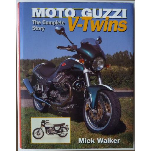 Moto Guzzi V Twins - The Complete Story by Mick Walker - 1998