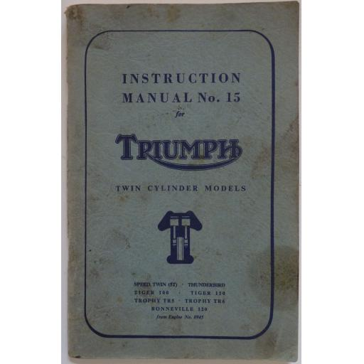 Instruction Manual No 15 Triumph Twin Cylinder Models 1956 - 59