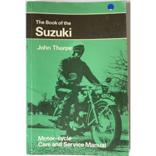 The Book of the Suzuki by John Thorpe, Pitman Motor Cyclists' Library - 1967