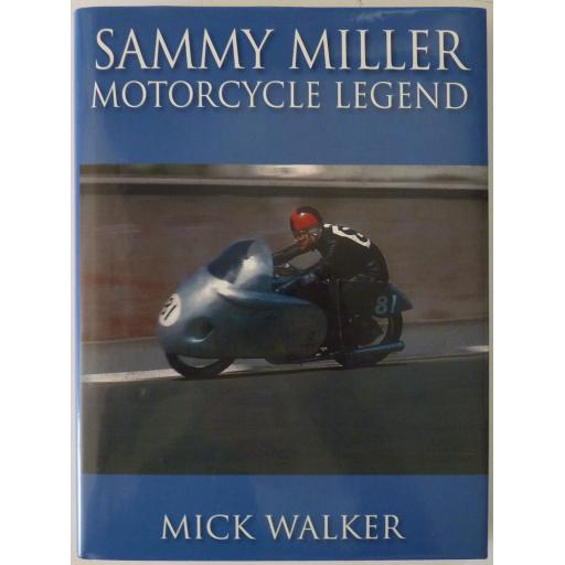 Sammy Miller Motorcycle Legend by Mick Walker - 2010