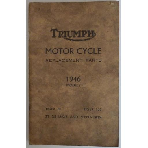 Triumph Motor Cycle Replacement Parts Catalogue 1946 Models Tiger 85, Tiger 100,