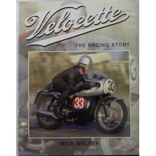 Velocette - The Racing Story by Mick Walker