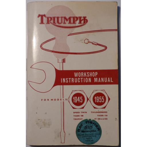 Triumph Workshop Instruction Manual for Models 1945-1955 Published April 1964